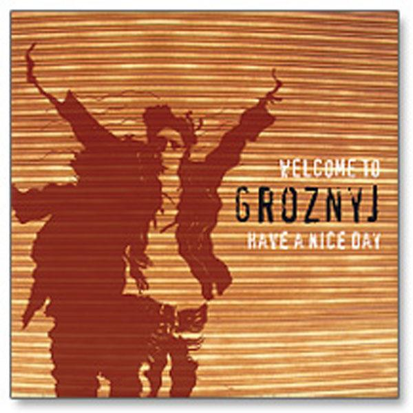 welcome to groznyj-have a nice day