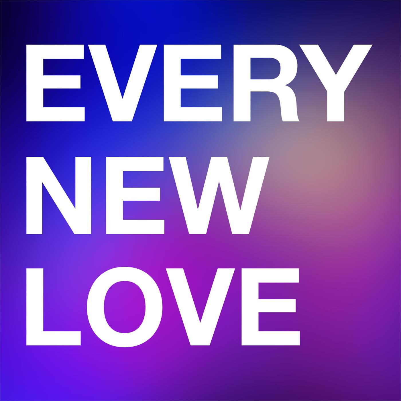 Every New Love