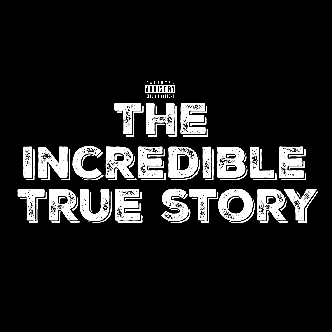 The Incredible True Story
