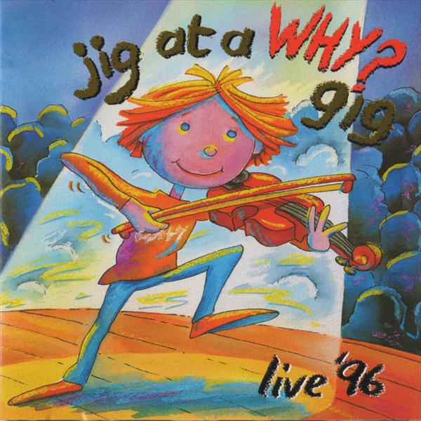 Jig At A Why? Gig Live '96