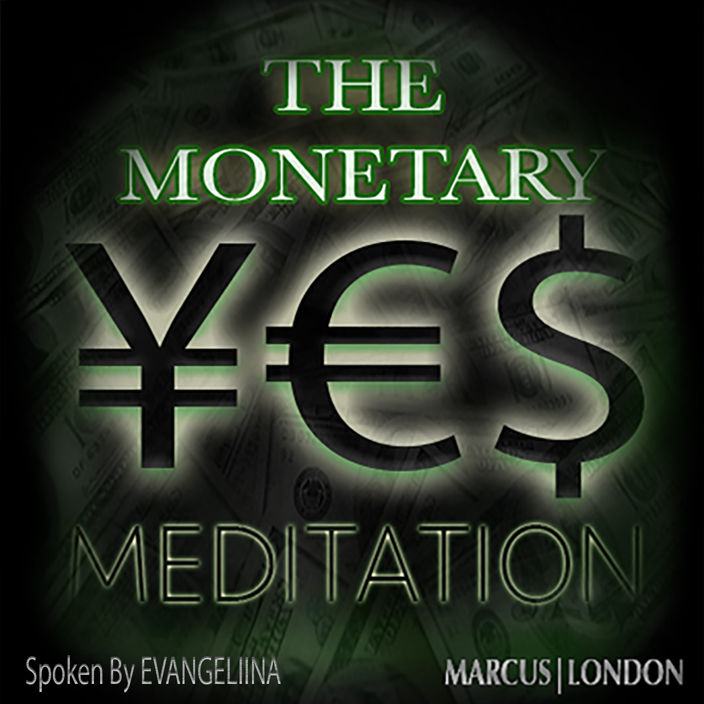 THE MONETARY YES MEDITATION