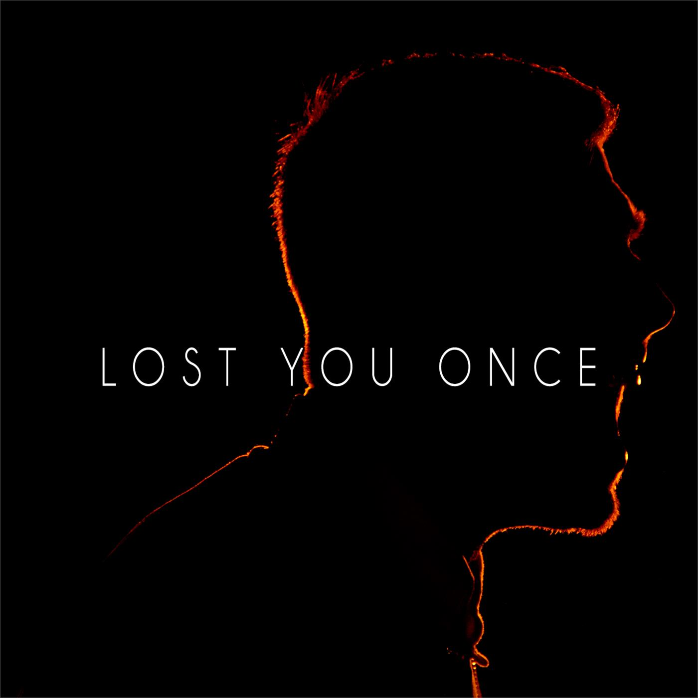 Lost You Once