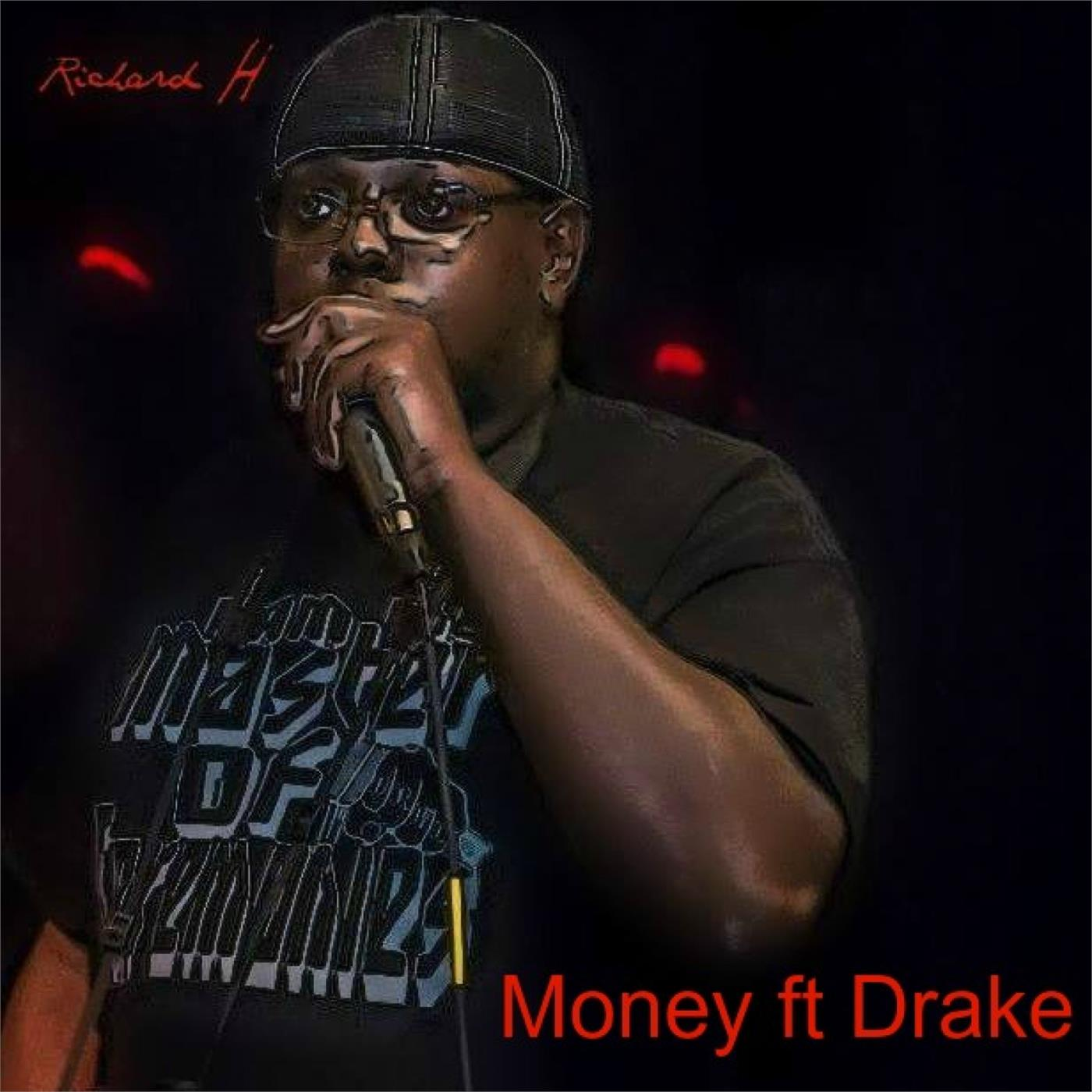 Richard H - Money ft Drake