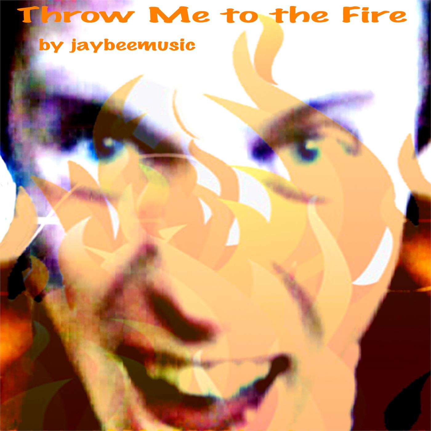 Throw Me to the Fire