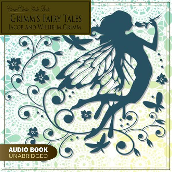 Grimm's Fairy Tales (Jacob and Wilhelm Grimm)