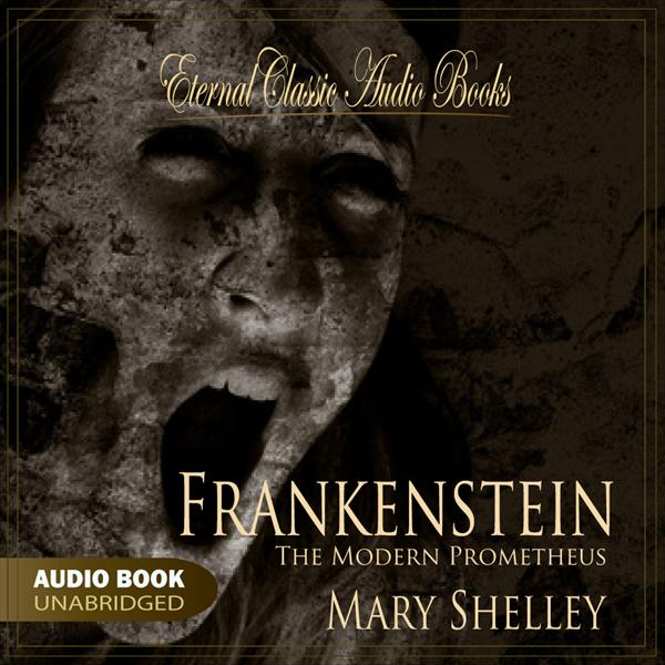 Frankenstein (Mary Shelley - Unabridged)
