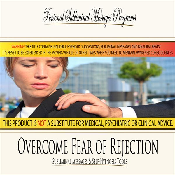 Overcome Fear of Rejection - Subliminal Messages
