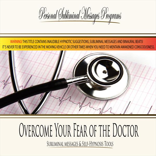 Overcome Your Fear of the Doctor - Subliminal