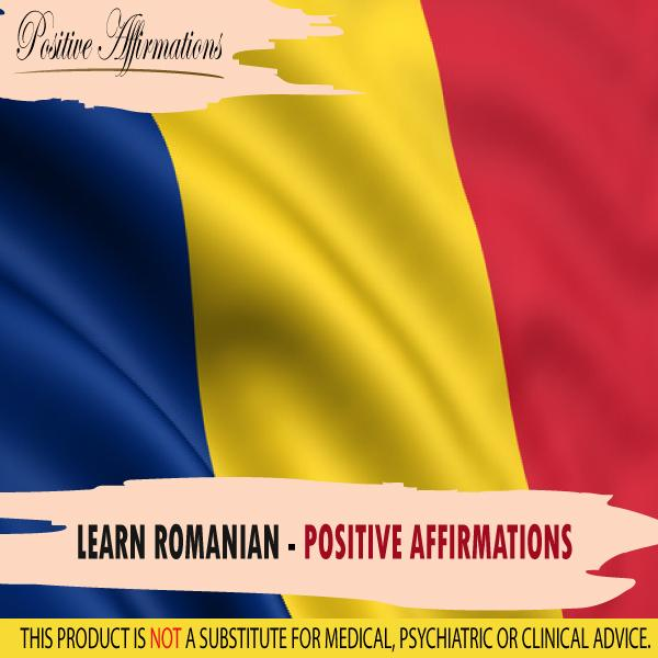 Learn Romanian - Positive Affirmations