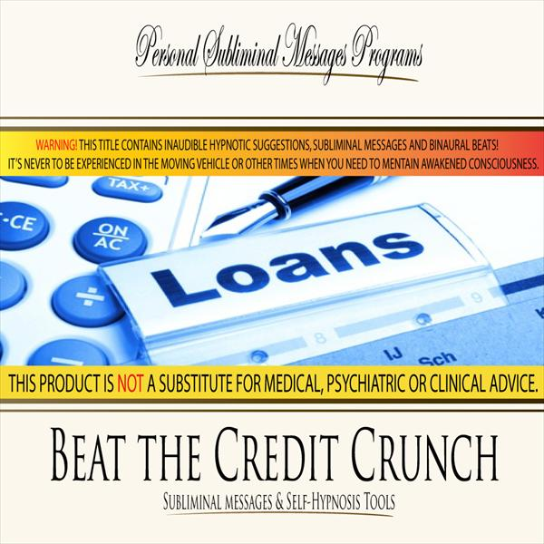 Beat the Credit Crunch - Subliminal Messages