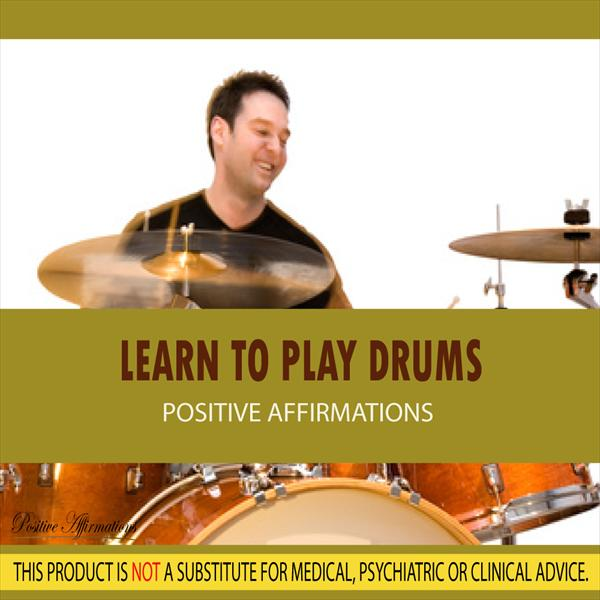 Learn to Play Drums - Positive Affirmations