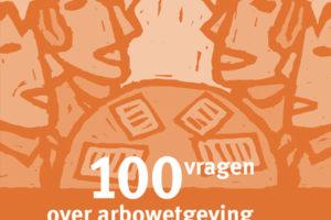 100 vragen over arbowetgeving