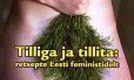 Tilliga ja tillita : retsepte Eesti feministidelt