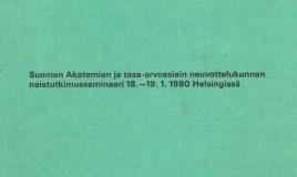 Suomen Akatemian ja tasa-arvoasiain neuvottelukunnan naistutkimusseminaari 18.–19.1. 1980 Helsingissä