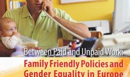 Between paid and unpaid work: family friendly policies and gender equality in Europe