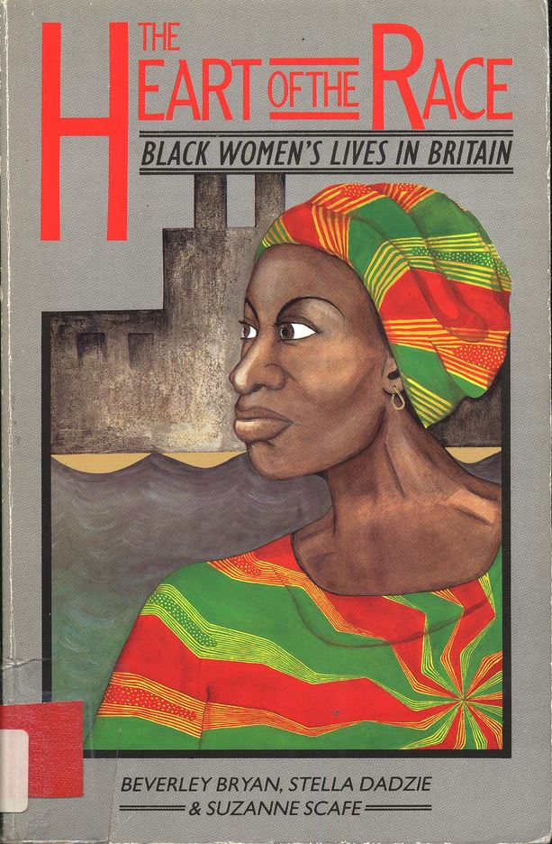 The Heart of the Race : Black Women's Lives in Britain