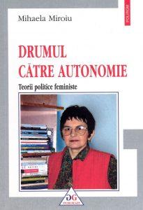 Drumul catre autonomie : Teorii politice feministe