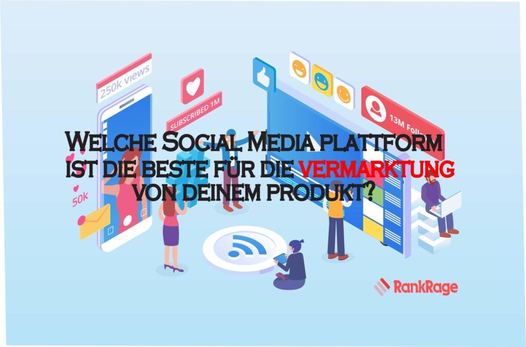 Welche Social Media Plattform ist die Beste für Produkte
