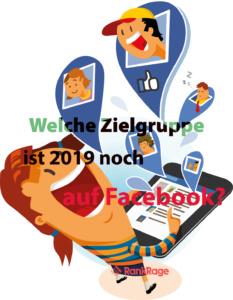 Welche Zielgruppe ist 2019 noch auf Facebook