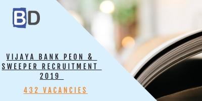 Vijaya Bank Peon & Sweeper Recruitment 2019 - 432 Posts -