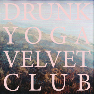Guida all'ascolto di: Drunk Yoga Velvet Club