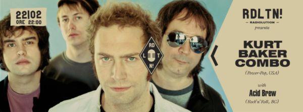 Radiolution: Kurt Baker + Acid Brew, mercoledì 22 febbraio