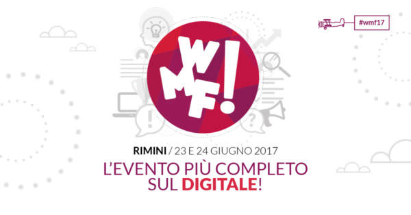 Web Marketing Festival 2017: piantatela di chiamarli