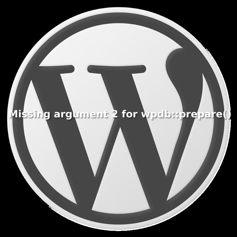 "WordPress: PHP Warnung ""Missing argument 2 for wpdb::prepare()"""