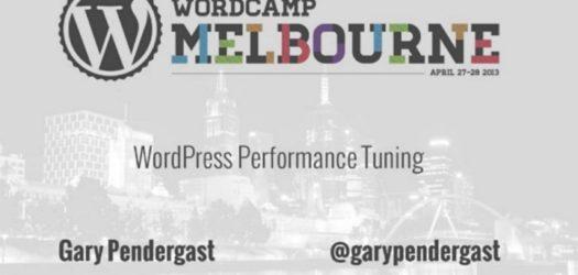 Gary Pendergast - WordPress Performance Tuning