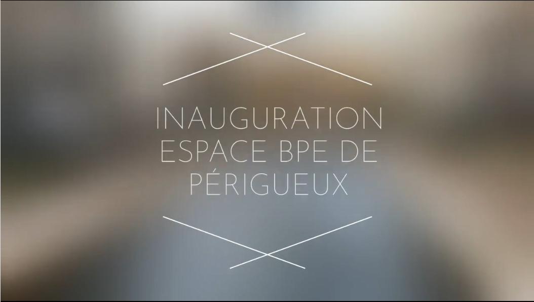 Inauguration de l'Espace BPE de Périgueux le mardi 10 décembre 2019