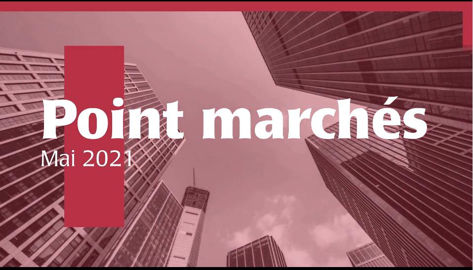 Point marchés mai 2021