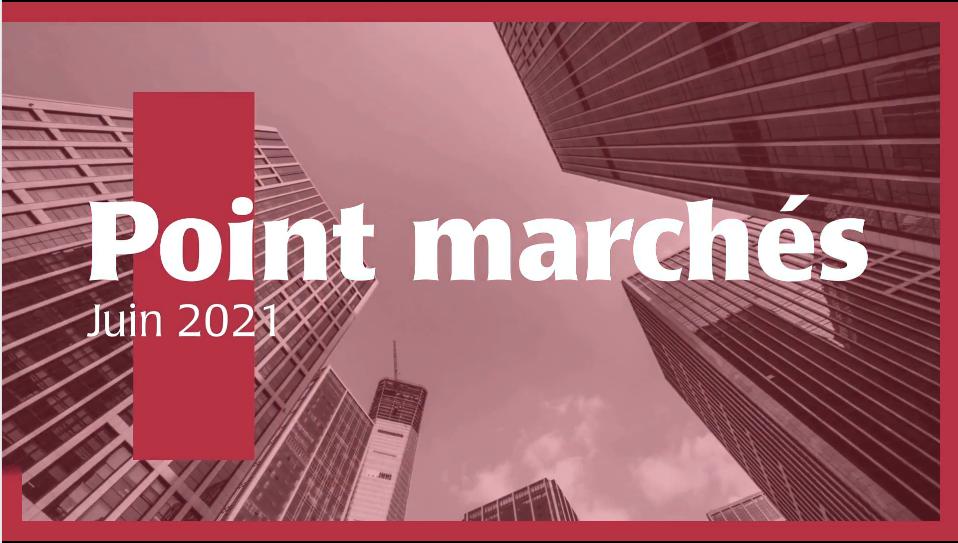Point marchés juin 2021