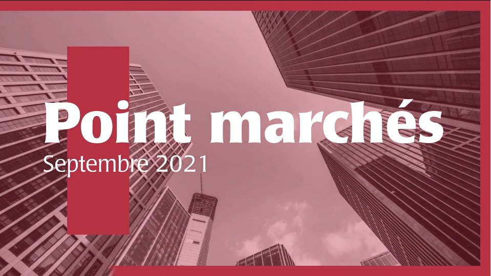 Point marchés septembre 2021