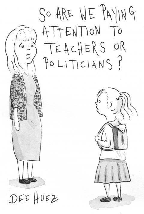 """""""So are we paying attention to teachers or politicians?"""""""
