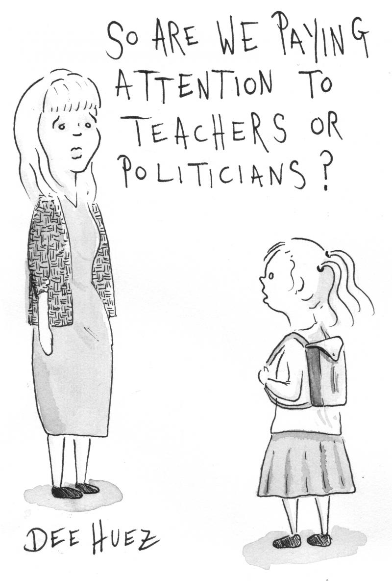 """So are we paying attention to teachers or politicians?"""