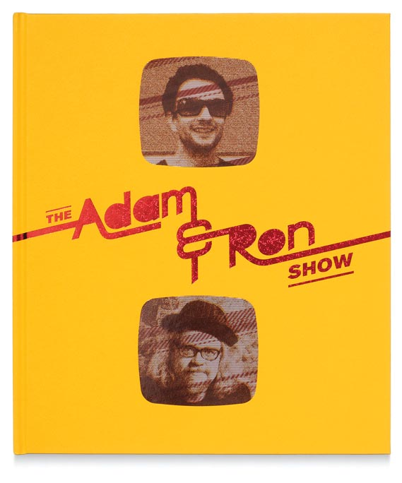 "Vover of the Adam & Ron Show book - ""The cover of the Adam & Ron Show book [May 2–31, 2008] is purposefully beautiful- ugly,"" says designer Iain Cadby of the matt yellow hardback cover that sports glittery red, foiled type. ""It's meant to be garish – it's meant to be gameshow-meets-horror film-meets- Metallica-meets-McDonald's. Ron's work is very darkly ironic and deeply subversive and Adam's work has this British urban angst – so the cover is trying to communi­cate some of those things.