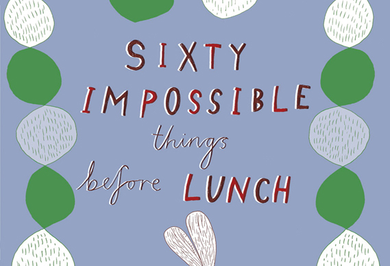impossible_covereng_small_0.jpg - Harriet Russell's Sixty Impossible Things Before Lunch - 3501