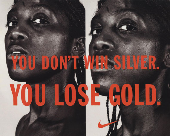 You Don't Win Silver – You Lose Gold ad from 1996, when the Olympics took place in Atlanta - This slogan drew criticism for its critical stance of silver and bronze medals