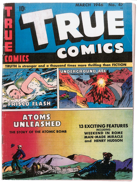Issue 47 of True Comics from March 1946, featuring Atoms Unleashed: The Story of the Atomic Bomb