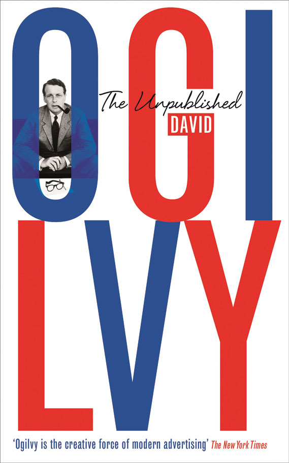 The Unpublished David Ogily is published by Profile Books (£12.99) - The book includes a selection of letters, speeches, interviews and the full text of the manual, The Theory and Practice of Selling the Aga Cooker. 