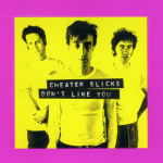 "Cheater Slicks' Don't Like You album cover, 1997, In The Red Records, offset litho. ""A pretty straight forward use of LabelMaker. The band is so abrasive it can clear a room (I've seen them do it). So, I used awful clashing colours and low-brow LabelMaker type treatment over a photocopied portrait photo – they were SO hung-over at that shoot"""