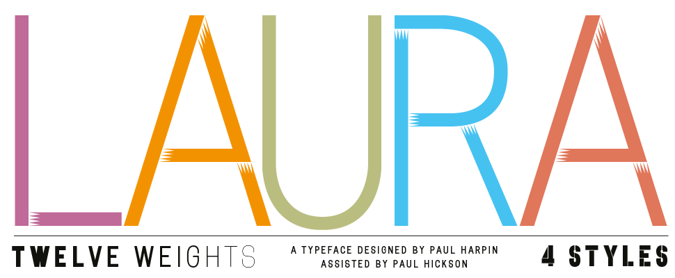 LAURA, created by Paul Harpin in memory of his niece and available from Buy Fonts Save Lives