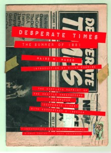 "Cover of Desperate Times: The Summer of 1981  by Maire M Masco, Fluke Press, 2015.  ""A book reproducing the entire run of Desperate Times which existed for six issues in 1981. It's where 'grunge' was first mentioned in print in relation to the Seattle music scene"""