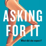 Asking For It – winner of the Young Adult ABCD Award. Designed by Kate Gaughran