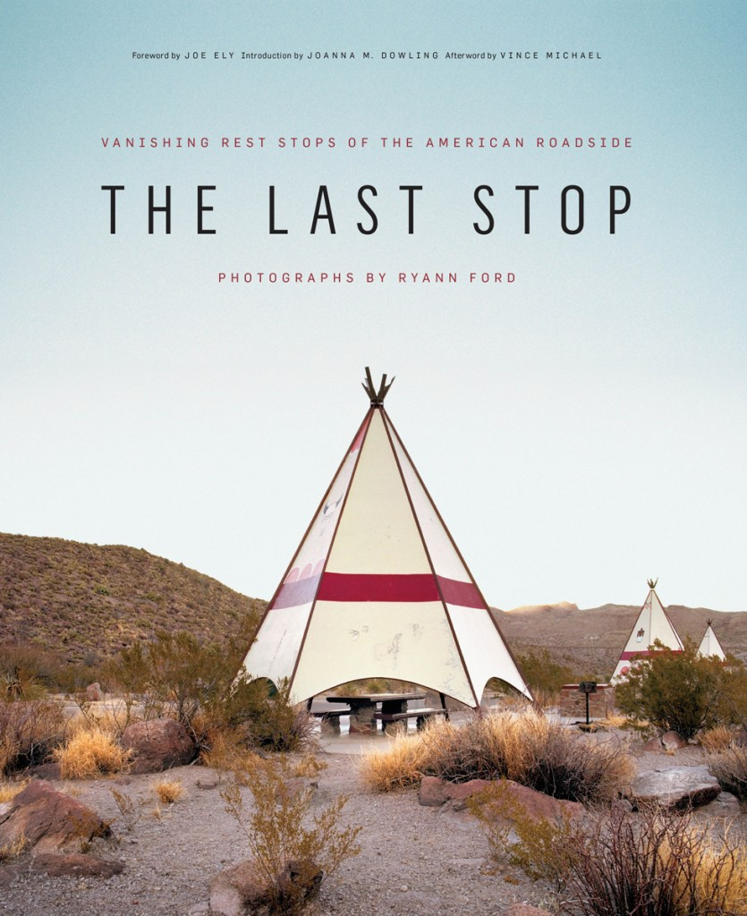 Cover of The Last Stop: Vanishing Rest Stops of the American Roadside, by Ryann Ford