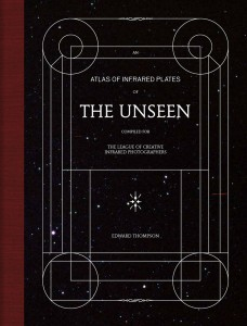 The Unseen – An Atlas of Infrared Plates by Edward Thompson, published by Schilt Publishing. Design: Heijdens Karwei, Amsterdam