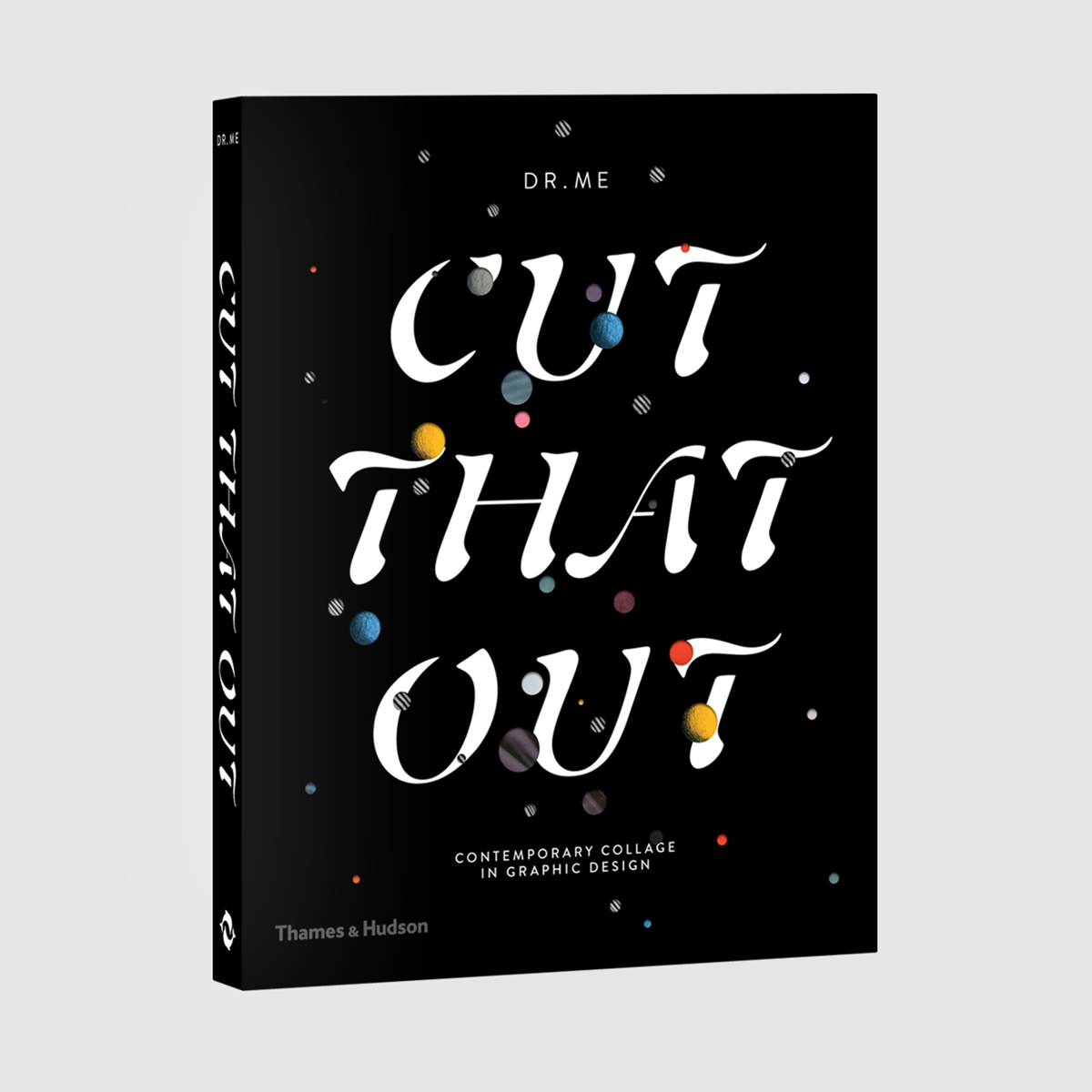 Cover for Cut That Out: Contemporary Collage in Graphic Design, by DR.ME