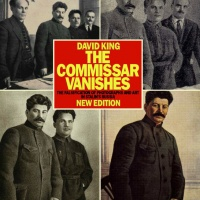 The Commissar Vanishes, David King