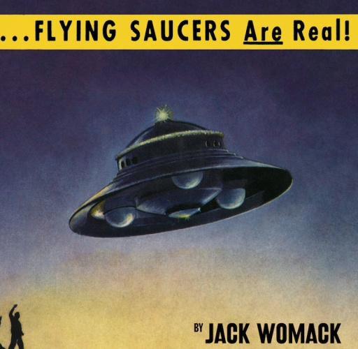 Flying Saucers Are Real! book by Jack Womack