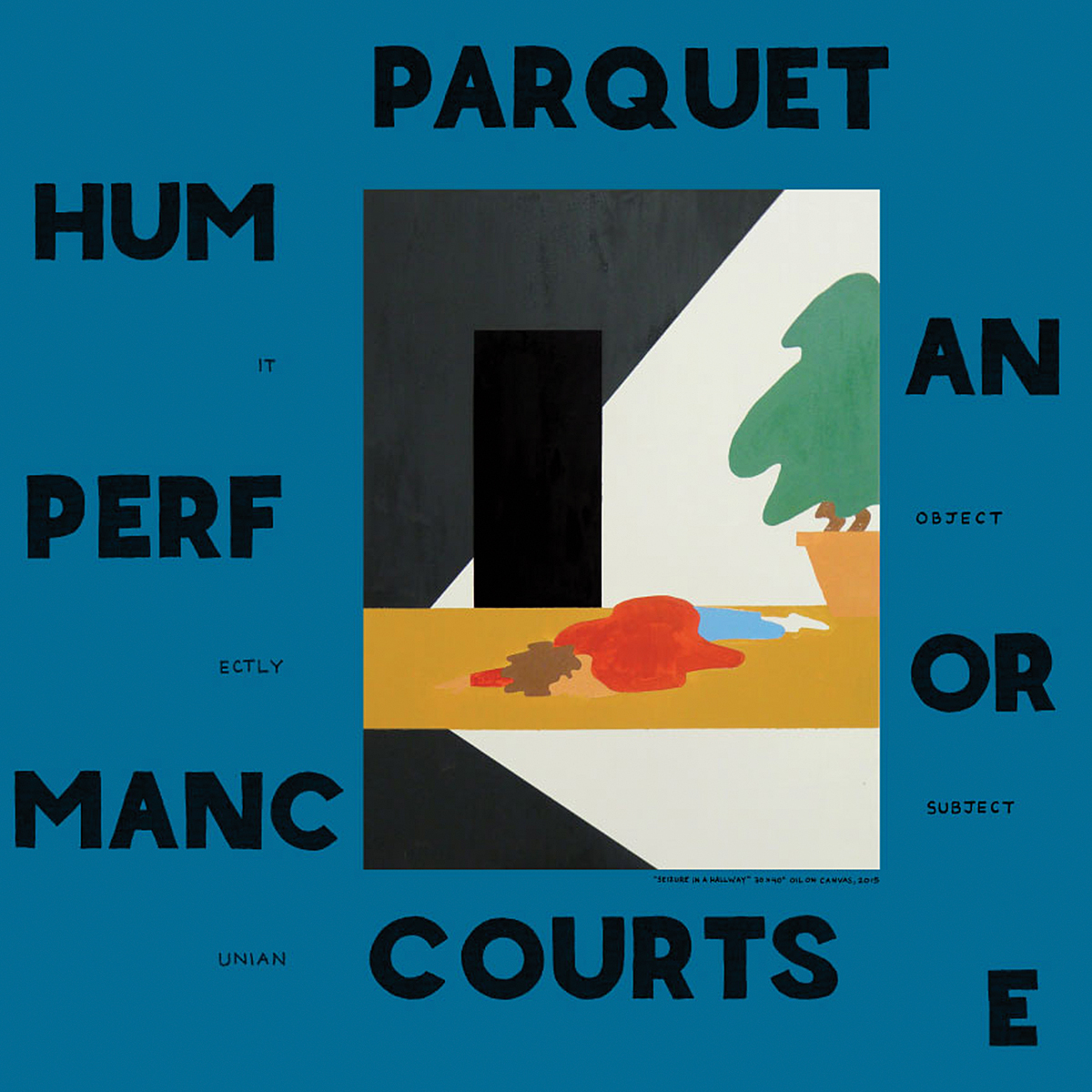 Parquet Courts - Human Performance. Band member Andrew Savage creates all of the group's sleeves